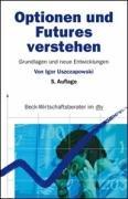 Optionen und Futures verstehen: Grundlagen und neuere Entwicklungen Broschiert – Juni 2008 Igor Uszczapowski Dtv Deutscher Taschenbuch 3406573312 273739