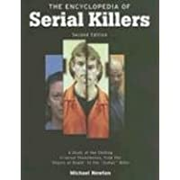 The Encyclopedia of Serial Killers: A Study of the Chilling Criminal Phenomenon from the Angels of Death to the Zodiac…