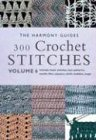 300 Crochet Stitches (The Harmony Guides, V. 6)