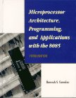 Microprocessor Architecture, Programming, and Applications With the 8085, by Ramesh S. Gaonkar