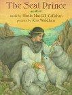 The Seal Prince, Sheila MacGill-Callahan, 0803714874