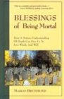 Blessings of Being Mortal, Margo Drummond, 188082325X