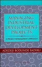 Managing Industrial Development Projects: A Project Management Approach