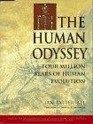 The Human Odyssey : Four Million Years of Human Evolution, Tattersall, Ian, 0671850059