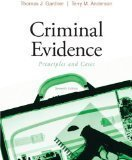 Criminal Evidence: Principles and Cases 7th Edition by Gardner, Thomas J., Anderson, Terry M. [Hardcover]