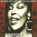 Killing Me Softly With His Son by Flack, Roberta (1997-02-03?