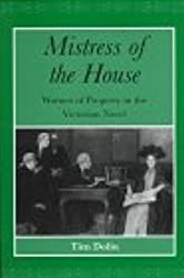 Mistress of the House: Women of Property in the Victorian Novel