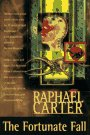 The Fortunate Fall, Raphael Carter, 031286034X