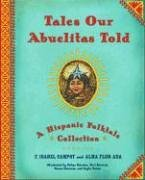 (Tales Our Abuelitas Told: A Hispanic Folktale Collection)