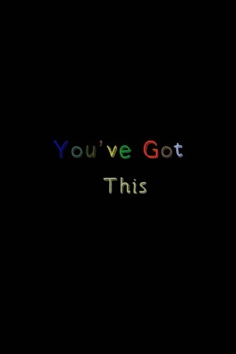 You've Got This: A Journal