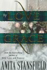 By Love and Grace, Anita Stansfield, 1555039812