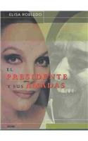 El Presidente Y Sus Amadas / The President and His Lovers (Dedo en la Llaga) (Spanish Edition) pdf