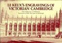 Le Keux's Engravings of Victorian Cambridge, L. P. Wilkinson, 0521303508
