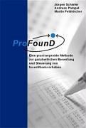 ProFounD - Eine praxiserprobte Methode zur ganzheitlichen Bewertung und Steuerung von Investitionsvorhaben