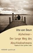 Alzheimer - Der lange Weg des Abschiednehmens: Tagebuch einer grossen Liebe