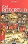 das-rittertum-buch-ber-die-ursprnge-historie-zeremonien-und-mythologie-der-ritterlichen-kultur