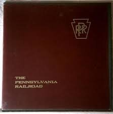The Pennsylvania Railroad: An Audio Documentary In Steam - Box Set With Vinyl LP Recording And 16 Page Pamphlet (First Collectors Series, Volume 1)