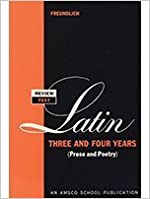 Book Review Text in Latin Three and Four Years (Latin Edition) Bilingual edition by Freundlich, Charles I. (1967)