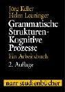 Grammatische Strukturen. Kognitive Prozesse: Ein Arbeitsbuch (Narr Studienbücher)