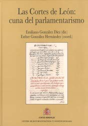 Las Cortes de León: cuna del parlamentarismo por González Hernández, Esther,González Díez, Emiliano