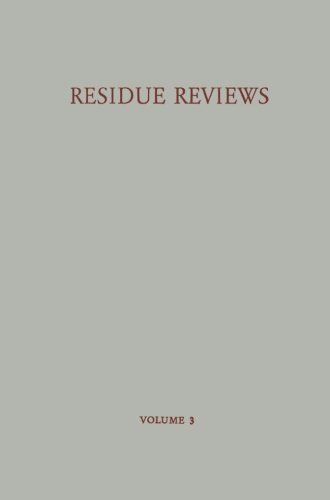 Residue Reviews / Rückstands-Berichte: Residues of Pesticides and Other Foreign Chemicals in Foods and Feeds / Rückständ