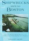 Shipwrecks Around Boston, William P. Quinn, 0940160676