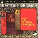Best Of The Pilgrim Travelers ()