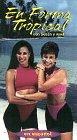 En Forma Tropical con Susan y Anel [VHS]
