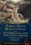 Read Online Making Man in Reason's Image: The Enlightenment and the Birth of Modern Humanity PDF