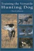 Training the Versatile Hunting Dog by Brand: Wilderness Adventures Press