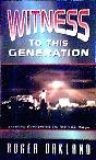 Witness to This Generation, Roger Oakland, 0963779737