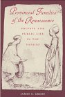 Provincial Families in the Renaissance : Private and Public Life in the Veneto, Grubb, James S., 0801853214