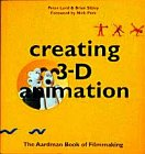 Creating 3-D Animation, Peter Lord and Brian Sibley, 0810919966