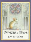 Cathedral Mouse, Kay Chorao, 0525444009