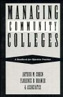 Managing Community Colleges: A Handbook for Effective Practice (Jossey Bass Higher & Adult Education Series)