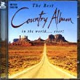 The Best Country Album in the World.... Ever!