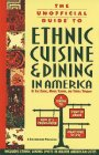 The Unofficial Guide to Ethnic Dining in America, Zibart, Eve, 0028600673