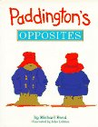 img - for Paddington's Opposites (Viking Kestrel picture books) book / textbook / text book