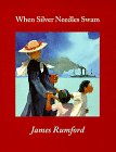 When Silver Needles Swam, James Rumford, 1891839004