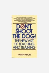 Don't Shoot the Dog!: The New Art of Teaching and Training Paperback