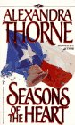 Seasons of the Heart, Alexandra Thorne, 0786003014