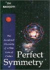 Perfect Symmetry : The Accidental Discovery of Buckminsterfullerene, Baggott, Jim, 0198557892