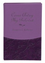 Come Away My Beloved Gift Edition: The Intimate Devotional Classic Updated in Today's Language by Barbour Books
