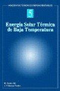 Descargar Libro Energía Solar Térmica De Baja Temperatura Manuel-alonso . . . [et Al. ] Castro Gil