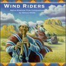 Wind Riders by Native Flute Ensemble, Eric Casillas, Mesa Music Consort Alice gomez (1995-03-10)