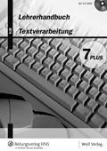 Textverarbeitung 7 PLUS. Lehrerhandbuch: Kommentar und verkleinerte Lösungen zu den Kopiervorlagen; 21 Kopiervorlagen (Textverarbeitung PLUS - Ausgabe ... Lehrplan Bayern / Textverarbeitung 7 PLUS)