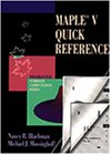 Maple V Quick Reference, Nancy R. Blachman and Michael J. Mossinghoff, 0534204783