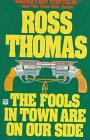 The Fools in Town Are on Our Side, Ross Thomas, 0445408677