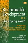 Sustainable Development in a Developing World : Integrating Socio-Economic Appraisal and Environmental Assessment, , 1858985811