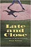 Book Late and Close: A History of Relief Pitching